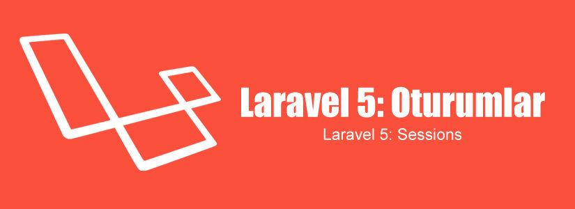 Laravel 5: Oturumlar (Sessions)